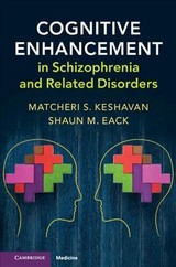 Cognitive Enhancement In Schizophrenia And Related Disorders - Keshavan, Matcheri; Eack, Shaun (university Of Pittsburgh) - ISBN: 9781107194786