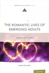 Romantic Lives Of Emerging Adults - Konstam, Varda (professor Emerita, Department Of Counseling And School Psychology, University Of Massachusetts, Boston) - ISBN: 9780190639778