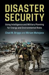 Disaster Security - Briggs, Chad M. (the Johns Hopkins University); Matejova, Miriam (university Of British Columbia, Vancouver) - ISBN: 9781108472357