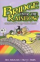 Bridge Over The Rainbow - Smith, Harry; Adamson, Alex - ISBN: 9781771400503