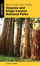 Best Easy Day Hikes Sequoia And Kings Canyon National Parks - Scheidt, Laurel - ISBN: 9781493036882