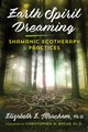 Earth Spirit Dreaming - Meacham, Elizabeth E. - ISBN: 9781620559871