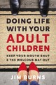 Doing Life With Your Adult Children - Burns, Jim - ISBN: 9780310353775