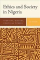 Ethics And Society In Nigeria - Identity, History, Political Theory - Wariboko, Nimi - ISBN: 9781580469432
