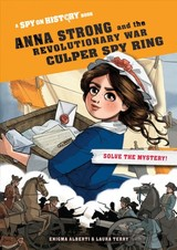 Anna Strong And The Revolutionary War Culper Spy Ring, Library Edition - Alberti, Enigma - ISBN: 9781523507948