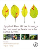 Applied Plant Biotechnology for Improving Resistance to Biotic Stress - ISBN: 9780128160305