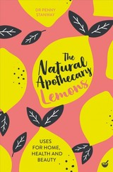 Natural Apothecary: Lemons - Stanway, Dr Penny - ISBN: 9781848993662