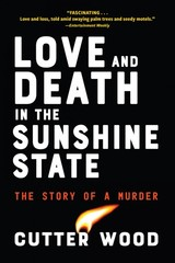Love And Death In The Sunshine State - Wood, Cutter - ISBN: 9781616209339