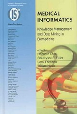 Medical Informatics - Chen, Hsinchun (EDT)/ Fuller, Sherrilynne S., Ph.D. (EDT)/ Friedman, Carol (EDT)/ Hersh, William (EDT) - ISBN: 9780387243818