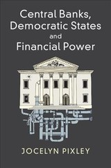 Central Banks, Democratic States And Financial Power - Pixley, Jocelyn (macquarie University, Sydney) - ISBN: 9781107122031