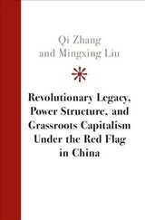 Revolutionary Legacy, Power Structure, And Grassroots Capitalism Under The Red Flag In China - Zhang, Qi (fudan University, Shanghai); Liu, Mingxing (peking University, Beijing) - ISBN: 9781108474924