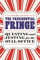 Presidential Fringe - Stein, Mark - ISBN: 9781640120327