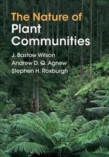 Nature Of Plant Communities - Wilson, J. Bastow (university Of Otago, New Zealand); Agnew, Andrew D. Q. (aberystwyth University); Roxburgh, Stephen H. (commonwealth Scientific And Industrial Research Organisation, Canberra) - ISBN: 9781108482219