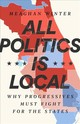All Politics Is Local - Winter, Meaghan - ISBN: 9781568588384
