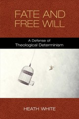 Fate And Free Will - White, Heath - ISBN: 9780268106294