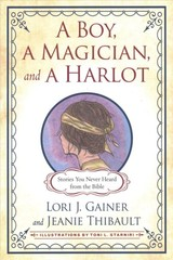 Boy, A Magician, And A Harlot - Gainer, Lori J.; Thibault, Jeanie - ISBN: 9781640651036