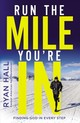 Run The Mile You're In - Hall, Ryan - ISBN: 9780310354376