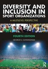 Diversity And Inclusion In Sport Organizations - Cunningham, George B. (texas A&m University, Usa) - ISBN: 9781138586956