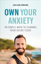 Own Your Anxiety - Brass, Julian - ISBN: 9781989025628