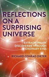 Reflections On A Surprising Universe - Dieter, Richard Conrad - ISBN: 9781789042023