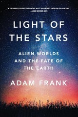 Light Of The Stars - Frank, Adam (university Of Rochester) - ISBN: 9780393357066