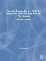Essential Knowledge And Skills For Healthcare Assistants And Assistant Practitioners - Rawles, Zo - ISBN: 9781138093553