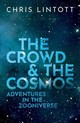 Crowd And The Cosmos - Lintott, Chris (professor Of Astrophysics, University Of Oxford, And Princi... - ISBN: 9780198842224