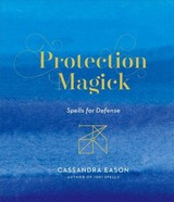Protection Magick - Eason, Cassandra - ISBN: 9781454933502