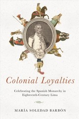 Colonial Loyalties - Barbón, María Soledad - ISBN: 9780268106454