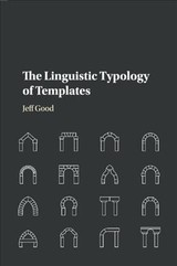 Linguistic Typology Of Templates - Good, Jeff (state University Of New York, Buffalo) - ISBN: 9781108707732