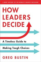 How Leaders Decide - Bustin, Greg - ISBN: 9781492667582