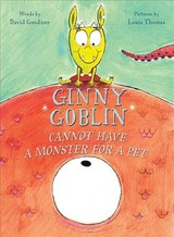 Ginny Goblin Cannot Have A Monster For A Pet - Goodner, David - ISBN: 9780544764163