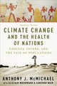Climate Change And The Health Of Nations - Mcmichael, Anthony (emeritus Professor, Australian National University) - ISBN: 9780190931841