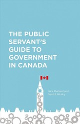 Public Servant's Guide To Government In Canada - Marland, Alex; Wesley, Jared - ISBN: 9781487594770