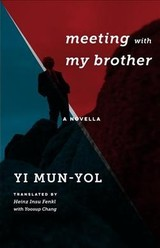 Meeting With My Brother - Yi, Mun-Yol - ISBN: 9780231178655