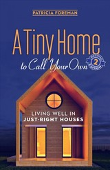 Tiny Home To Call Your Own - Foreman, Patricia - ISBN: 9780865718906
