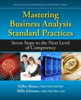 Mastering Business Analysis Standard Practices - Bruns, Kelley; Johnson, Billie - ISBN: 9781604271386