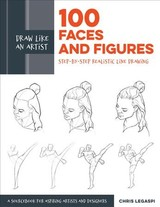 Draw Like An Artist: 100 Faces And Figures - Legaspi, Chris - ISBN: 9781631597107