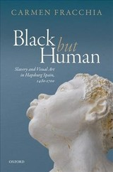 'black But Human' - Fracchia, Carmen (reader In Hispanic Art History, Reader In Hispanic Art History, Birkbeck, University Of London) - ISBN: 9780198767978