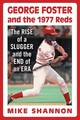 George Foster And The 1977 Reds - Shannon, Mike - ISBN: 9780786464517