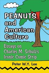 Peanuts And American Culture - Lee, Peter Y. W. - ISBN: 9781476671444