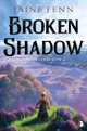 Broken Shadow - Fenn, Jaine - ISBN: 9780857668035