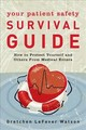 Your Patient Safety Survival Guide - Watson, Gretchen Lefever - ISBN: 9781538127476