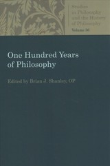 One Hundred Years Of Philosophy - Shanley, Brian J. (EDT) - ISBN: 9780813232102