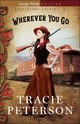Wherever You Go - Peterson, Tracie - ISBN: 9780764233388