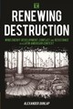 Renewing Destruction - Dunlap, Alexander - ISBN: 9781786610652