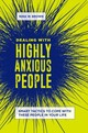Dealing With Highly Anxious People - Brown, Nina W. - ISBN: 9781440867651