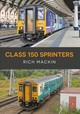 Class 150 Sprinters - Cole, Andrew - ISBN: 9781445682075