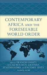 Contemporary Africa And The Foreseeable World Order - Onditi, Francis (EDT)/ Ben-nun, Gilad (EDT)/ D'alessandro, Cristina (EDT)/ Levey, Zack (EDT)/ Bah, Abu (FRW) - ISBN: 9781498598101