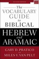 Vocabulary Guide To Biblical Hebrew And Aramaic - Van Pelt, Miles V.; Pratico, Gary D. - ISBN: 9780310532828